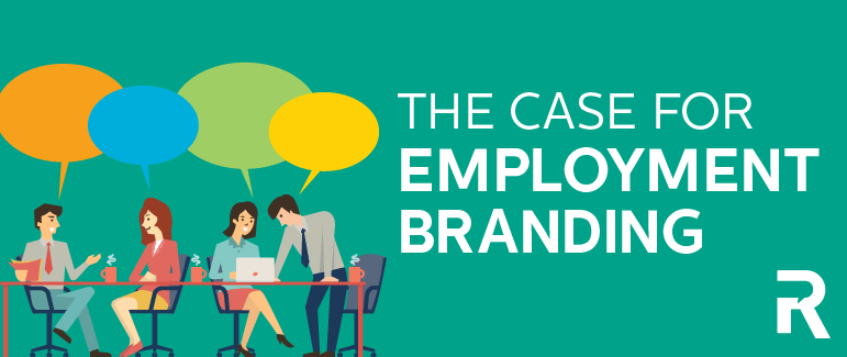 The Case for Employment Branding