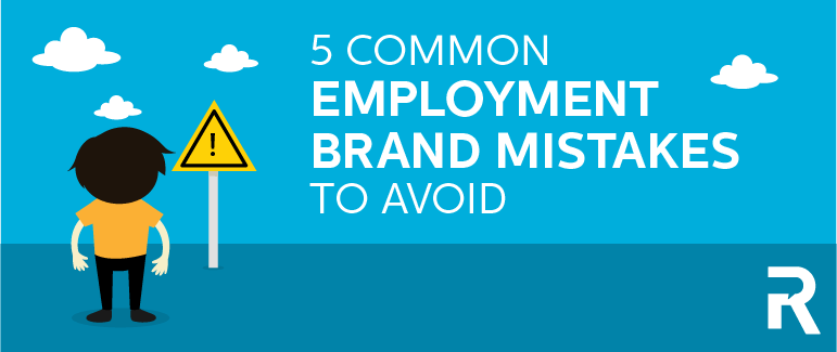 5 Common Employment Branding Mistakes to Avoid